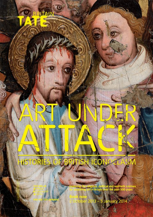 Art under Attack: Histories of British Iconoclasm Tate Britain Poster 2013