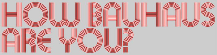 How Bauhaus are you? Title