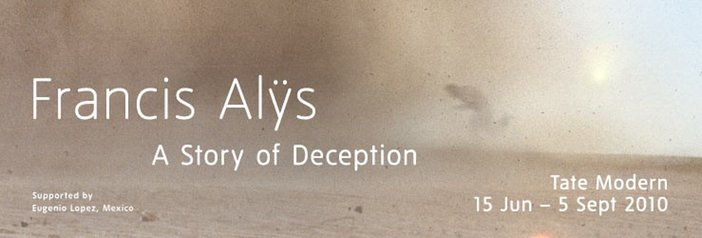 Francis Alys A Story of Deception exhibition banner