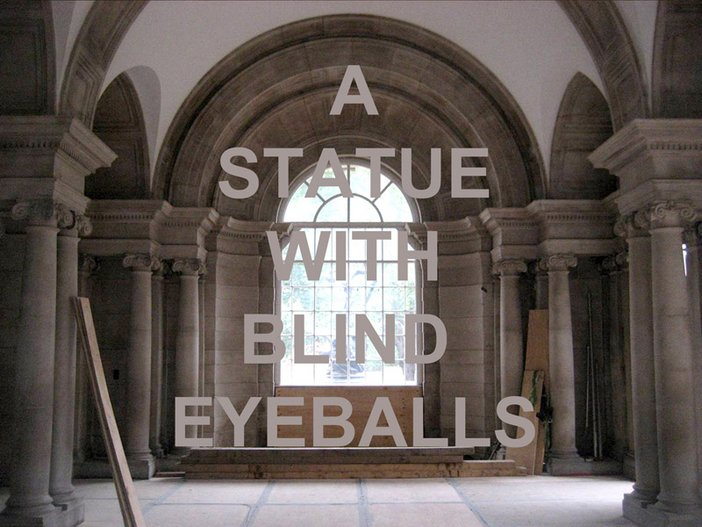 Kreider + O'Leary, A statue with blind eyeballs, Text-Image Composite, 2012