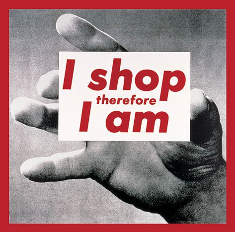 Barbara Kruger Untitled (I shop therefore I am) 1987 photographic screenprint on vinyl 284.5 x 287 cm