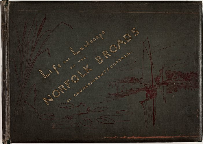 Front cover of P H Emerson and T F Goodall's Life and Landscape on the Norfolk Broads, published in 1887