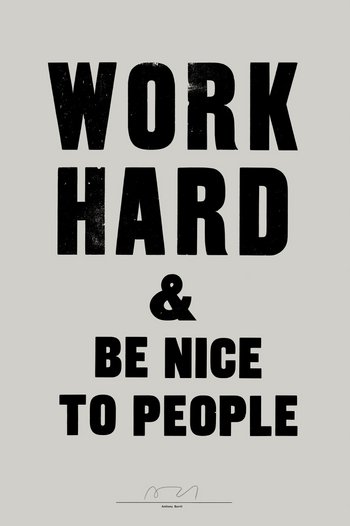Anthony Burrill Work Hard & Be Nice To People letterpress print