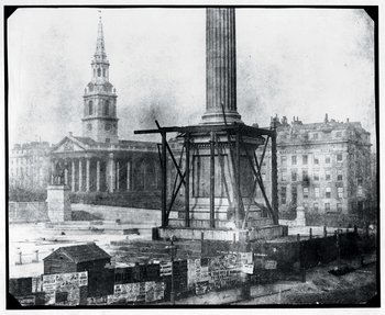 William Henry Fox Talbot Nelson's Column Under Construction, Trafalgar Square c.1843