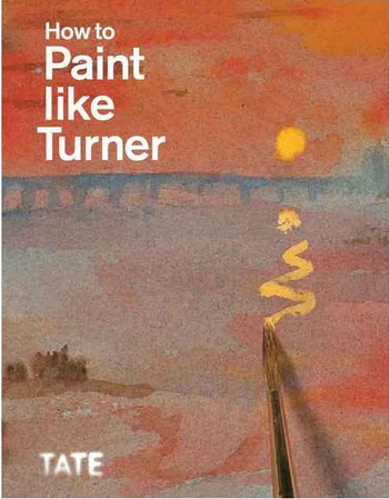 How to Paint Like Turner book
