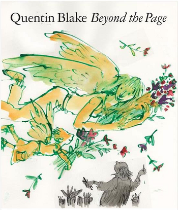 Quentin Blake Beyond the Page