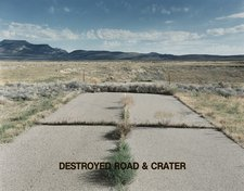 Peter Goin Destroyed Road & Crater from Nuclear Landscapes 1987