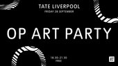 Op Art Party at Tate Liverpool