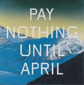 Pay Nothing Until April 2003. ARTIST ROOMS. Acquired jointly with the National Galleries of Scotland through The d'Offay Donation with assistance from the National Heritage Memorial Fund and the Art Fund 2008