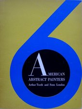 Fig.1 Cover of the catalogue for the exhibition 6 American Abstract Painters: Ellsworth Kelly, Alexander Liberman, Agnes Martin, Ad Reinhardt, Leon Smith, Sidney Wolfson held at Arthur Tooth and Sons Gallery, London 1961
