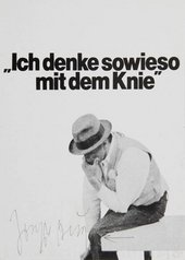 "Postcard image of Joseph Beuys, wearing his trademark hat, head in hand, elbow on knee, seemingly in deep thought. Black text above reads ""Ich denke sowieso mit dem Knie"""
