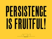 Anthony Burrill Persistence is Fruitful