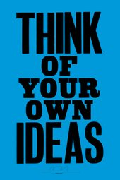 Anthony Burrill Think of Your Own Ideas letterpress print