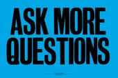 Designer Anthony Burrill's Ask More Questions typography