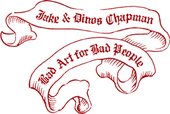 Jake and Dinos Chapman Bad Art for Bad People banner
