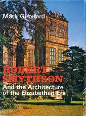 Book cover of Mark Girouard's Robert Smythson: Art and the architecture of the Elizabethan Era, 1966