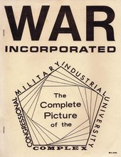 Cover of Janet Brown, Martin Brown, Jill Hill and others, War Incorporated: The Complete Picture of the Congressional-Military-Industrial-University Complex, Berkeley c.1970