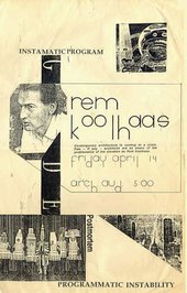 Flyer for the Koolhaas talk Programmatic Instability 14 April 1989