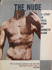 Cover of Kenneth Clark's The Nude: A Study In Ideal Form, published by Pantheon Books, 1964