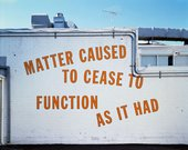 Lawrence Weiner MATTER CAUSED TO CEASE TO FUNCTION AS IT HAD at Regen Projects LA