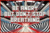 Mark Titchner, BE ANGRY BUT DON'T STOP BREATHING 2003