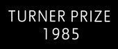 Turner Prize 1985