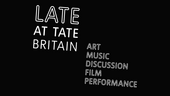 Late at Tate Britain Trailer
