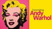 Transmitting Andy Warhol