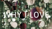 Still of title of film 'Why I Love'