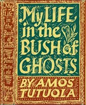 Fig.1 First edition cover of Amos Tutuola's My Life in the Bush of Ghosts 1954 © Faber & Faber