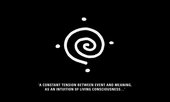 A white spiral on a black background with the text 'A constant tension between event and meaning, as an intuition of living consciousness...'