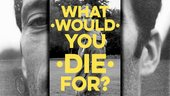 tiled photograph of a man with the words 'what would you die for' laid over it
