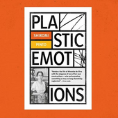 Plastic Emotions by Shiromi Pinto