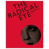 The Radical Eye: Modernist Photography from the Sir Elton John Collection (hardback)