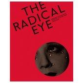 The Radical Eye: Modernist Photography from the Sir Elton John Collection (hardback)