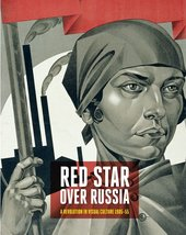 Red Star Over Russia: Revolution in Visual Culture (1905-55)