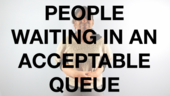 People waiting in an acceptable queue