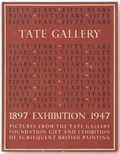 Pictures from the Tate Gallery 1897–1947: the Tate Gallery Foundation Gift from Tate Publishing